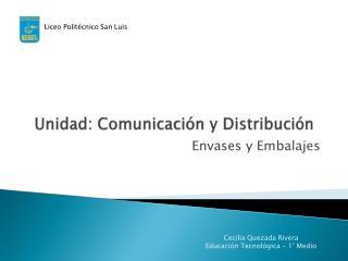 Unidad: Comunicaci�n y Distribuci�n