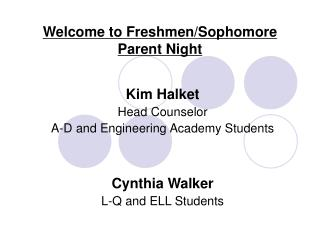Welcome to Freshmen/Sophomore  Parent Night