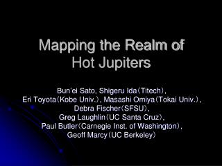 Mapping the Realm of Hot Jupiters