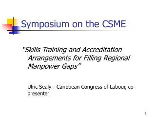 Symposium on the CSME