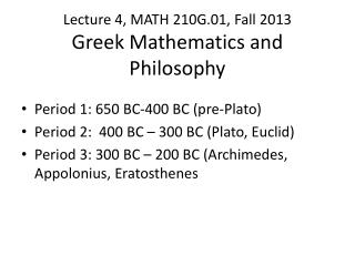 Lecture 4, MATH 210G.01, Fall 2013 Greek Mathematics and Philosophy