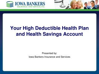 Your High Deductible Health Plan and Health Savings Account