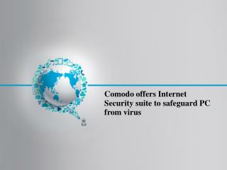 Comodo Internet Security Combats New Online Threats
