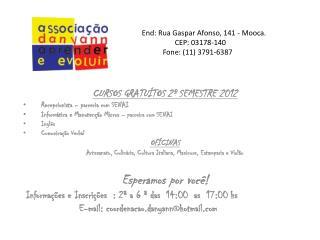 CURSOS GRATUÍTOS 2º SEMESTRE 2012 Recepcionista – parceria com SENAI