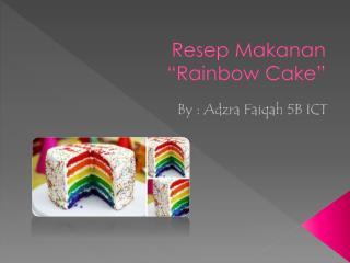 "Resep Makanan ""Rainbow Cake"""