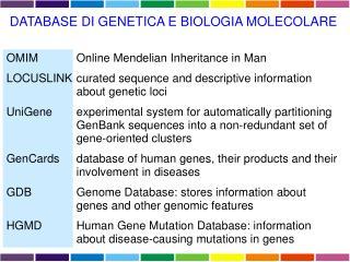 DATABASE DI GENETICA E BIOLOGIA MOLECOLARE OMIMOnline Mendelian Inheritance in Man