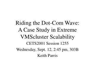 Riding the Dot-Com Wave: A Case Study in Extreme VMScluster Scalability