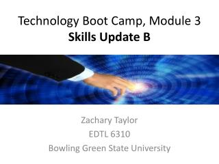 Technology Boot Camp, Module  3 Skills Update  B