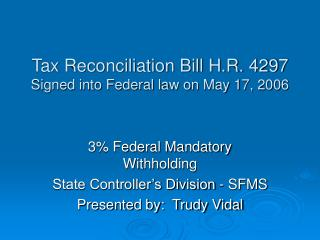 Tax Reconciliation Bill H.R. 4297 Signed into Federal law on May 17, 2006