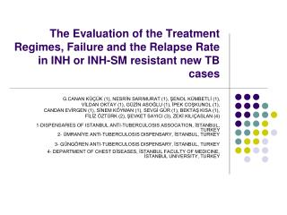 The Evaluation of the Treatment Regimes, Failure and the Relapse Rate in INH or INH-SM resistant new TB cases