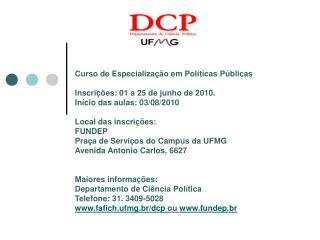Curso de Especialização em Políticas Públicas Inscrições: 01 a 25 de junho de 2010.