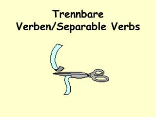 Trennbare Verben/Separable Verbs