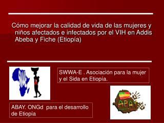 SWWA-E . Asociación para la mujer y el Sida en Etiopía.
