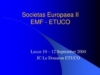 Societas Europaea II EMF - ETUCO