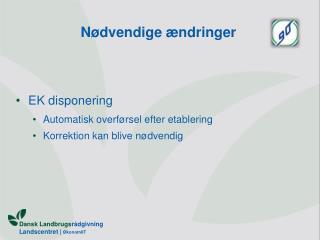Nødvendige ændringer EK disponering Automatisk overførsel efter etablering