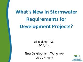 What's New in  Stormwater  Requirements for Development Projects?
