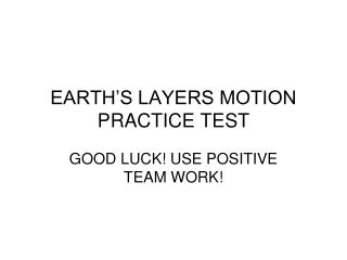 EARTH'S LAYERS MOTION PRACTICE TEST