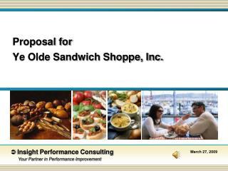 Proposal for Ye Olde Sandwich Shoppe, Inc.