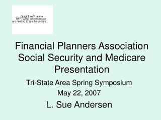Financial Planners Association Social Security and Medicare Presentation