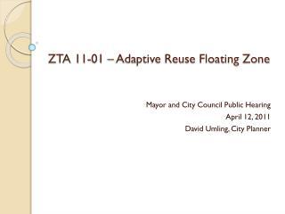 ZTA 11-01 – Adaptive Reuse Floating Zone
