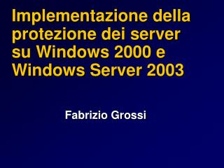 Implementazione della protezione dei server su Windows 2000 e Windows Server 2003