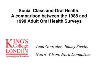 Social Class and Oral Health.  A comparison between the 1988 and 1998 Adult Oral Health Surveys