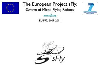 The European Project sFly: Swarm of Micro Flying Robots  sfly EU FP7, 2009-2011