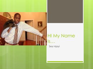 HI My Name Is…