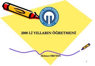2000 Lİ YILLARIN ÖĞRETMENİ