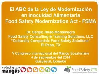 El ABC de la Ley de Modernización  en Inocuidad Alimentaria Food Safety Modernization Act - FSMA