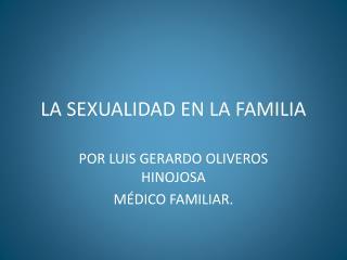 LA SEXUALIDAD EN LA FAMILIA