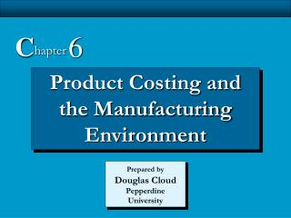 Product Costing and the Manufacturing Environment