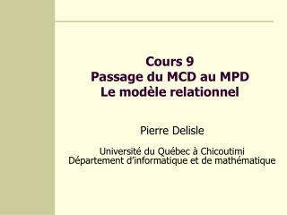 Cours 9 Passage du MCD au MPD Le modèle relationnel
