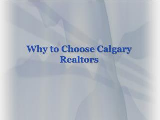 Hire Calgary Realtor for a Safe Real Estate Transaction