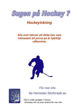 Sugen på Hockey ?