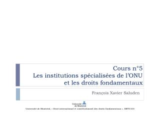 Cours n�5 Les institutions sp�cialis�es de l�ONU et les droits fondamentaux
