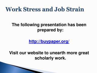 Work Stress and Job Strain