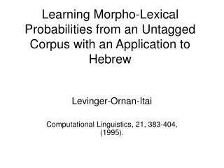 Learning Morpho-Lexical Probabilities from an Untagged Corpus with an Application to Hebrew