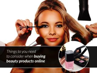 Things to be considered when planning to buy beauty products