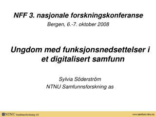 NFF 3. nasjonale forskningskonferanse Bergen, 6.-7. oktober 2008