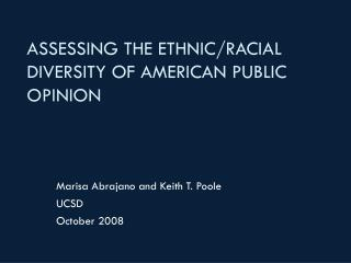 ASSESSING THE ETHNIC/RACIAL DIVERSITY OF AMERICAN PUBLIC OPINION