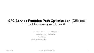 SFC Service Function Path Optimization  (Offloads) draft-kumar-sfc-sfp-optimization-01