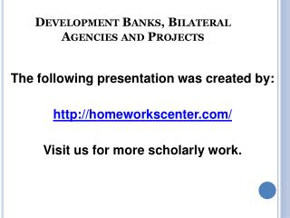 Development Banks, Bilateral Agencies and Projects