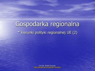 Gospodarka regionalna -  kierunki polityki regionalnej UE (2)