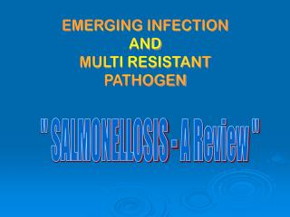 EMERGING INFECTION AND MULTI RESISTANT PATHOGEN