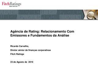 Agência de Rating: Relacionamento Com Emissores e Fundamentos da Análise