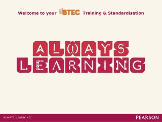 Welcome to your		Training & Standardisation