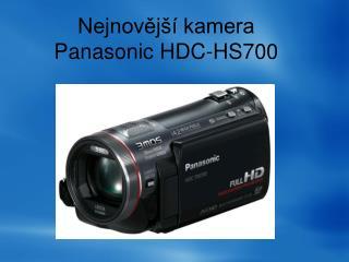 Nejnov?j�� kamera Panasonic HDC-HS700