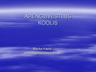 ARENGUVESTLUS KOOLIS