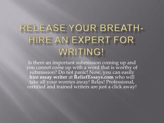 Release your breath-Hire an expert for writing!